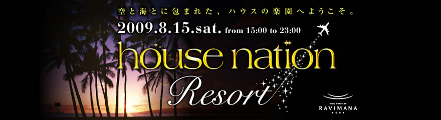 2009.8.01.sat HOUSE NATION Beach Dance