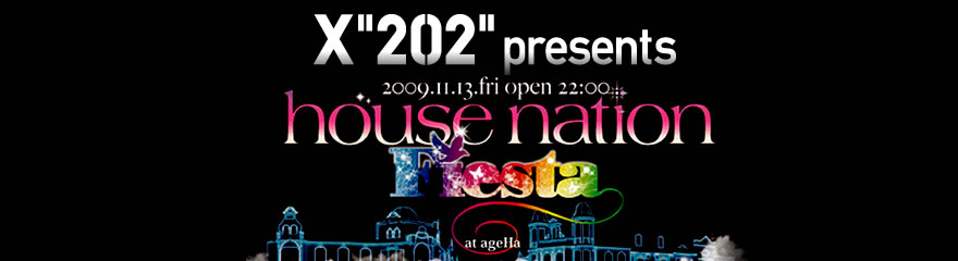 2009.11.13 fri HOUSE NATION Fiesta
