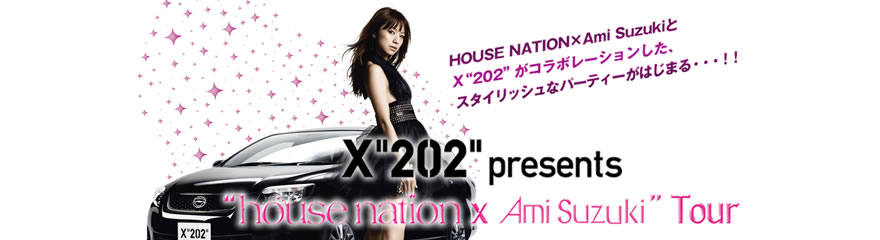 "X""202""presents ""HOUSE NATION × Ami Suzuki"" Tour"