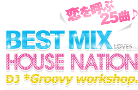 BEST MIX LOVES...HOUSE NATION